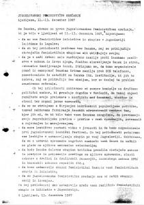Skupna izjava srečanja je bila sprejeta 13. 12. 1987 v dveh izvirnikih – srbohrvaškem in slovenskem. Pozneje so jo udeleženke prevedle tudi v angleščino in jo razposlale feministkam v tujino. V Sloveniji jo je objavilo več časopisov, med drugim Dnevnik, Mladina in Teleks.